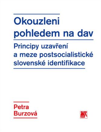 Okouzleni pohledem na dav - Petra Lupták Burzová