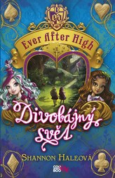 Ever After High - Divobájný svět