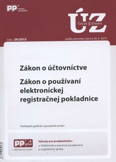 UZZ 24/2015 Zákon o účtovníctve. Zákon o používaní elektronickej registračnej pokladnice