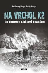 Na vrchol K2 - Od triumfu k děsivé tragédii