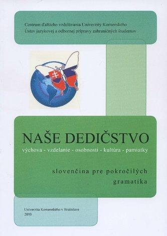 Naše dedičstvo- slovenčina pre pokročilých / gramatika