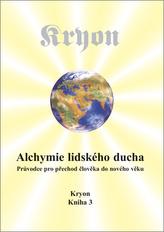 Kryon 3 - Alchymie lidského ducha