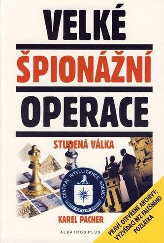 Velké špionážní operace-Studená válka