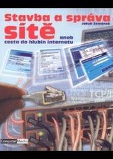 Stavba a správa sítě aneb cesta do hlubin internetu