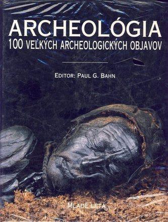 Archeológia-100 veľkých archeologických objavov