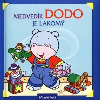 Medvedík Dodo je lakomý