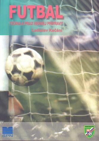 Futbal teória a prax hernej prípravy