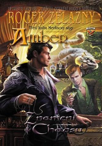 Amber Merlinova sága 3 - Znamení chaosu - Roger Zelazny
