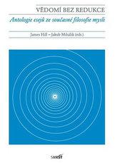 Vědomí bez redukce - Antologie esejů ze současné filosofie mysli