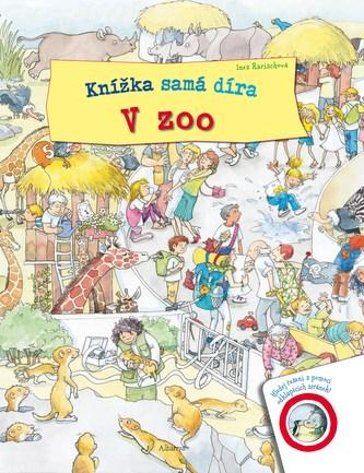 Knížka samá díra - V zoo - Ines Rarisch