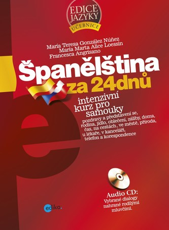 Španělština za 24 dnů - Francesca Angrisano, María Marta Alice Loessin