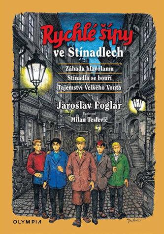 Rychlé šípy ve Stínadlech (Záhada hlavolamu, Stínadla se bouří, Tajemství Velkého Vonta) - Jaroslav Foglar