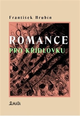 Romance pro křídlovku - František Hrubín