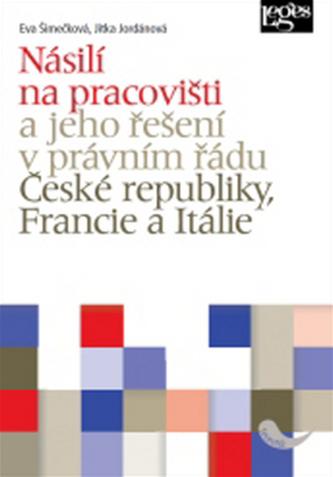 Násilí na pracovišti a jeho řešení v právním řádu ČR, Francie, Itálie