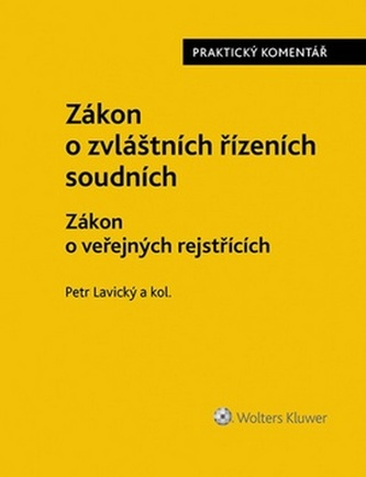 Zákon o zvláštních řízeních soudních - Petr Lavický