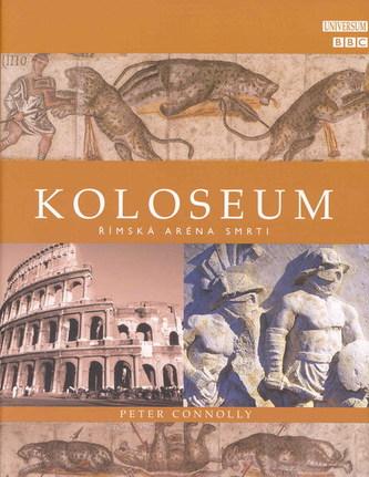 Koloseum - Římská aréna smrti