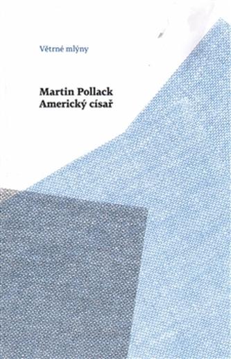 Americký císař - Martin Pollack