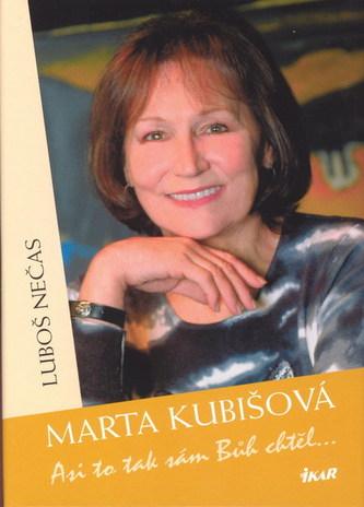 Marta Kubišová-Asi to tak sám Bůh chtěl