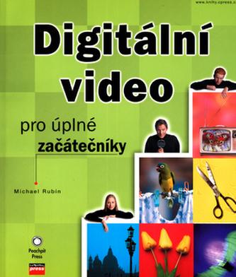 Digitální video pro úplné začátečníky