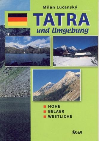 Tatra und Umgebung - Hohe, Belaer, Westliche