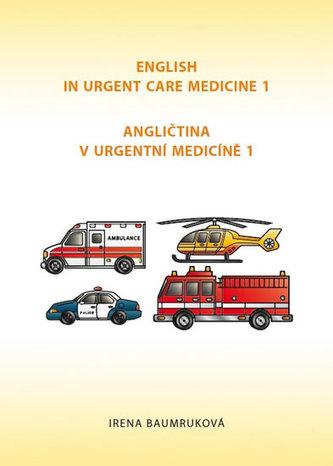 Angličtina v urgentní medicíně 1 / English in Urgent Care Medicine 1