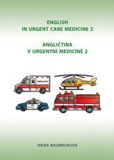 Angličtina v urgentní medicíně 2 / English in Urgent Care Medicine 2