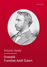 Dramatik František Adolf Šubert