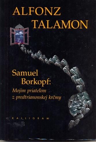 Samuel Borkopf:Mojim priateľom z predtrianonskej..