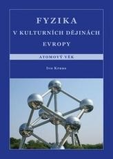 Fyzika v kulturních dějinách Evropy. Atomový věk