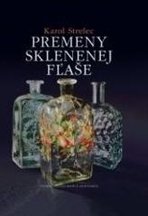 Premeny sklenenej fľaše
