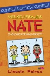 Velkej frajer Nate - Co by se všechno mohlo pokazit