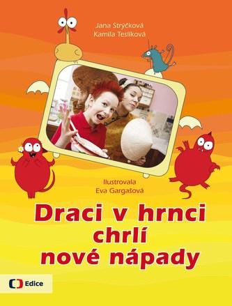Draci v hrnci chrlí nové nápady - Jana Strýčková
