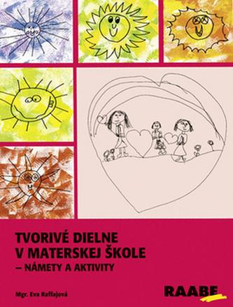 Tvorivé dielne v materskej škole - Námety a aktivity