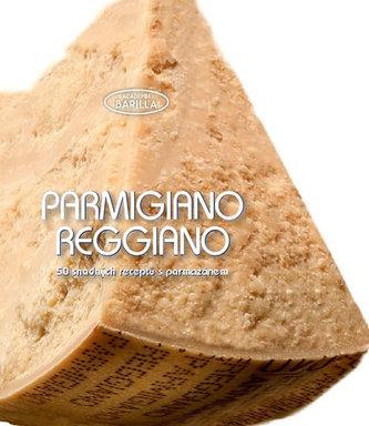 Parmigiano-Reggiano - 50 snadných receptů s parmazánem