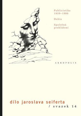 Dílo, sv. 14. Publicistika 1939-1986 - Dubia - Společná prohlášení - Jaroslav Seifert
