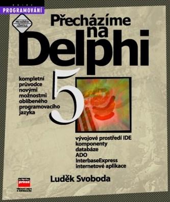 Přecházíme na Delphi 5