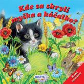 Kde sa skryli myška a káčatko?