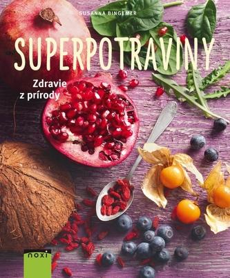 Superpotraviny – zdravie z prírody - Bingemer Susanna