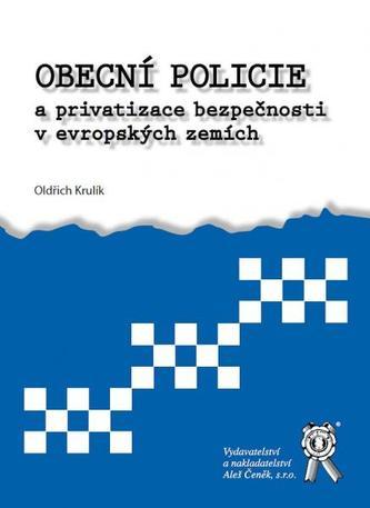 Obecní policie a privatizace bezpečnosti v evropských zemích