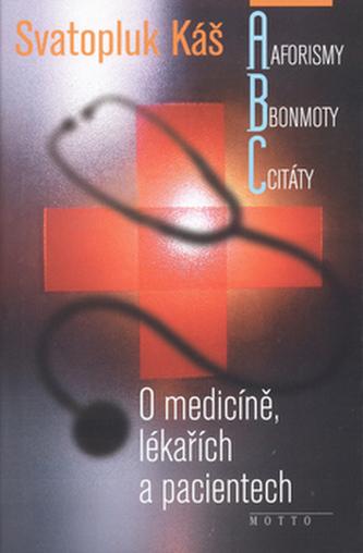 O medicíně, lékařích a pacientech-aforis