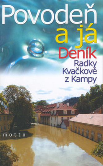 Povodeň a já-Deník Radky Kvačkové z Kampy