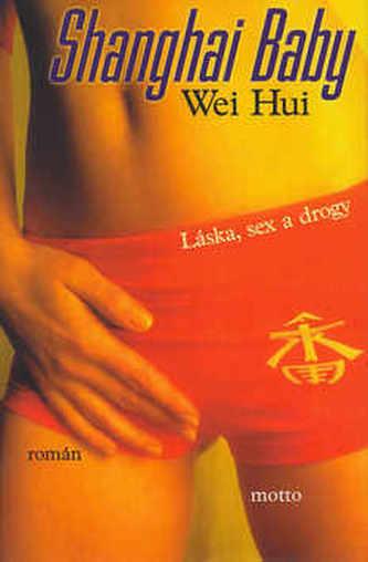 Shanghai Baby-Láska, sex a drogy
