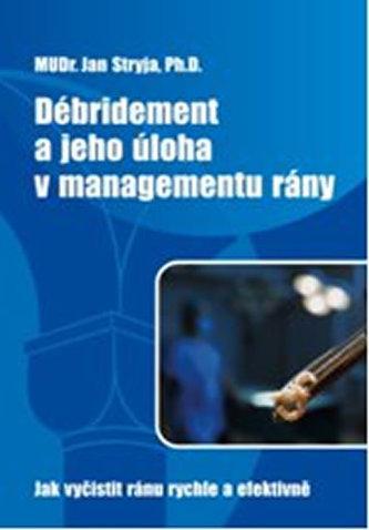 Débridement a jeho úloha v managementu rány - Jak vyčistit ránu rychle a efektivně