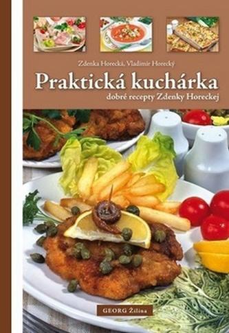 Praktická kuchárka dobré rady Zdenky Horeckej - Zdenka Horecká