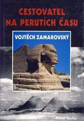 Cestovatel na perutích času Vojtěch Zamarovský
