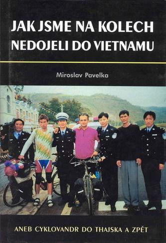 Jak jsme na kolech nedojeli do Vietnamu
