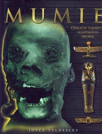 Mumie-odhalte tajemství egyptských hrobek