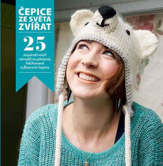 Čepice ze světa zvířat - 25 inspirativních návodů na pletené, háčkované a fleecové čepice