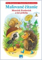 Maľované čítanie Mravček Zvedavček a iné príbehy