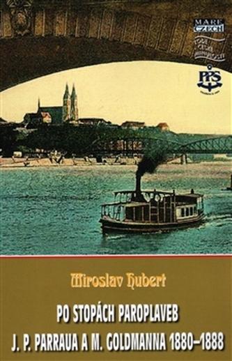 Po stopách paroplaveb - Miroslav Hubert